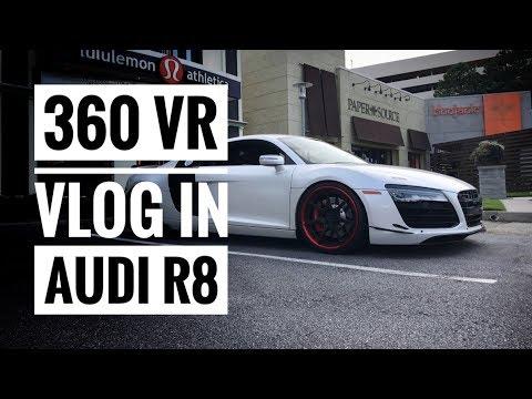 360 VR VLOG In The Audi R8!