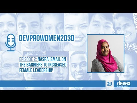 Nasra Ismail On The Barriers To Increased Female Leadership