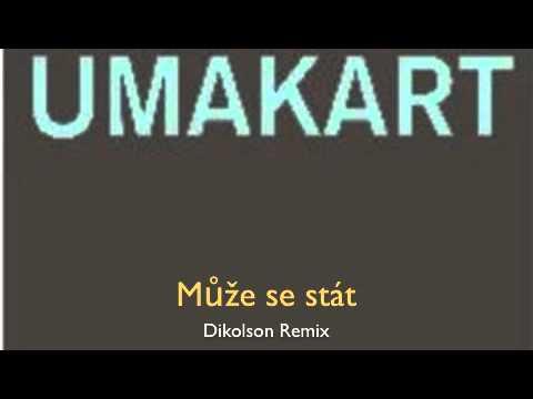 Dikolson - Umakart - Může se stát