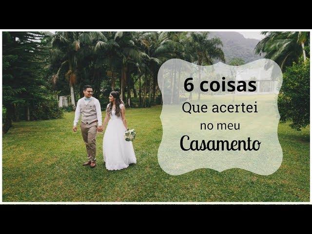 6 coisas que acertei no meu casamento - Dicas de uma noiva