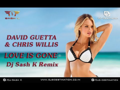 Love Is Gone (Dj Sash K Remix) | David Guetta & Chris | Elektra Vibrations Vol.8 | Djs Destination