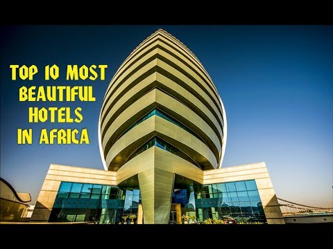 Top 10 Most Beautiful Hotels in Africa