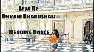 Leja Re | Dhvani Bhanushali | Wedding Dance Choreography For Beginners | City Palace, Udaipur |