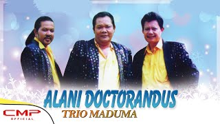 Video Trio Maduma Vol. 1 - Alani Doctorandus (Official Lyric Video) download MP3, 3GP, MP4, WEBM, AVI, FLV Juni 2018