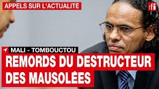 Mali - Tombouctou : à la CPI, le destructeur des mausolées de Tombouctou exprime des remords • RFI