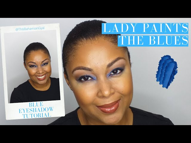 Lady Paints The Blues | Blue Eyeshadow| Makeup Tutorial |This Bahamian Gyal