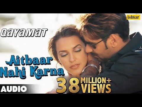 Aitbaar Nahi Karna - Full Song | Qayamat | Ajay Devgan &  Neha Dhupia | 90's Bollywood Romantic Song