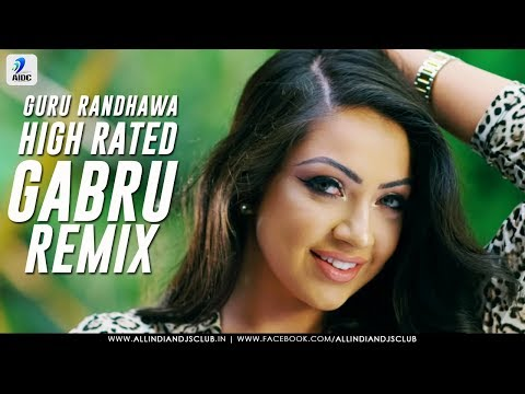 High Rated Gabru (Remix) | Guru Randhawa - DJ Sanju & DJ Harsh Allahbadi