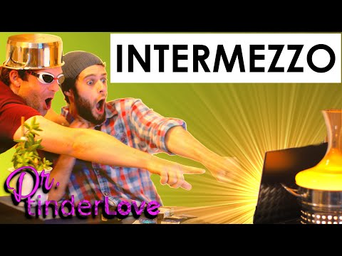 Dr.Tinderlove | Intermezzo from YouTube · Duration:  2 minutes 42 seconds