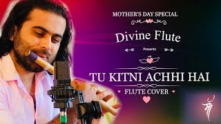 TU KITNI ACHHI HAI O MAA | Flute Cover | Karan Thakkar | Mother's Day Special Song 2019