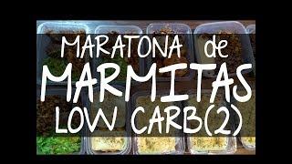 MARATONA de MARMITAS LOW CARB (2) - NOVAS RECEITAS!!!