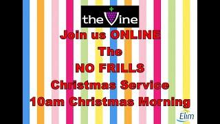 The Vine No Frills Christmas Family Service 2020