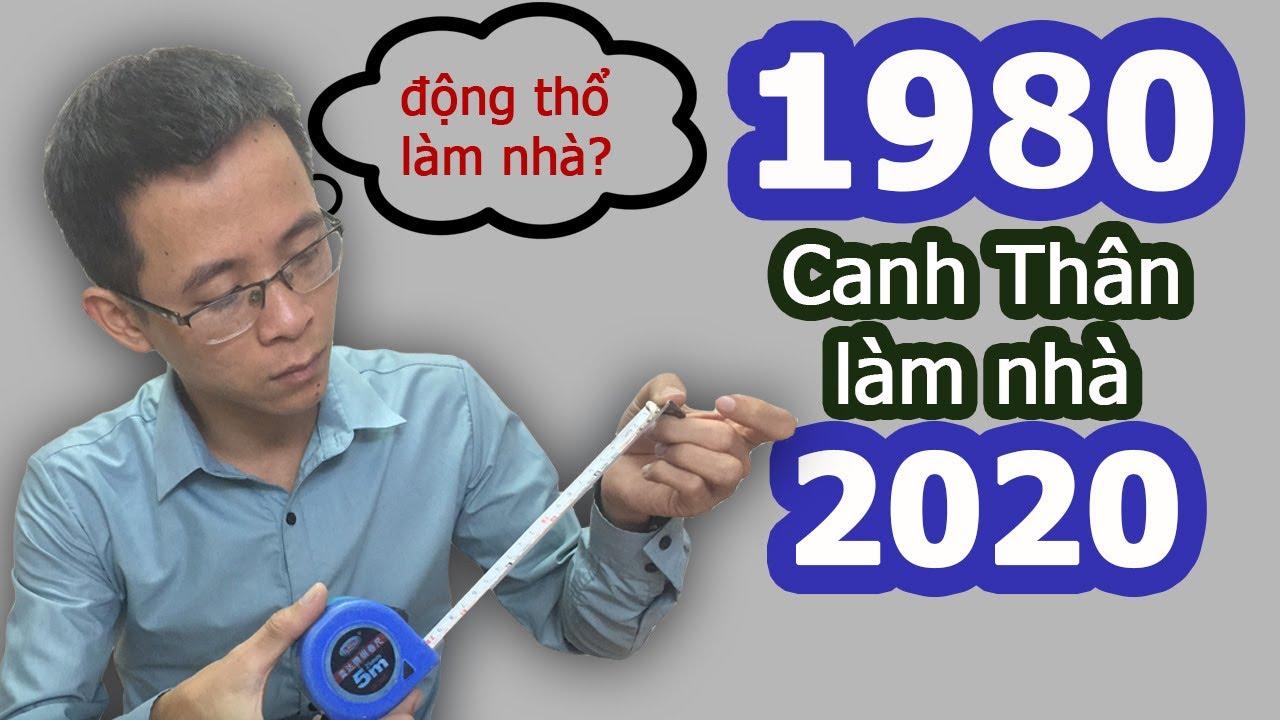 Tuổi 1980 Canh Thân làm nhà năm 2020 được không? – Phong thủy người Việt