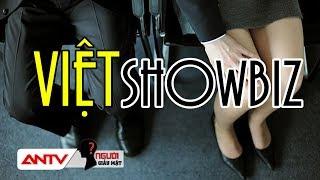 Rùng mình những góc khuất của Showbiz Việt | NGƯỜI GIẤU MẶT | ANTV