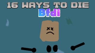 16 WAYS TO DIE IN ROBLOX | BFDI EDITION (800 subs special)