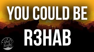 R3HAB & Khrebto - You Could Be (Lyrics/Lyric Video)
