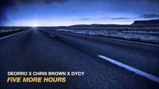 Deorro x Chris Brown x DyCy - Five More Hours & Don't Hold Me Back [Extended Mix]