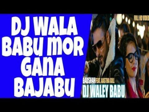 Dj Wala Babu Mor Gana Baja DJ Mix