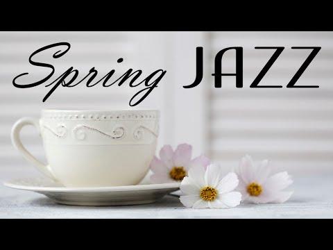 Gentle Spring Jazz - Soft Bossa Nova & Relaxing Jazz - Hello, Spring!