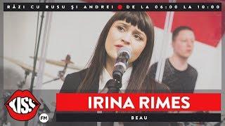 Irina Rimes - Beau (Live Kiss FM)