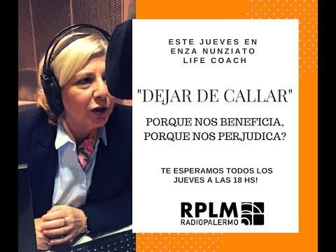 Dejar de callar - Enza Nunziato - Life Coach - Radio Palermo - 10/5/18