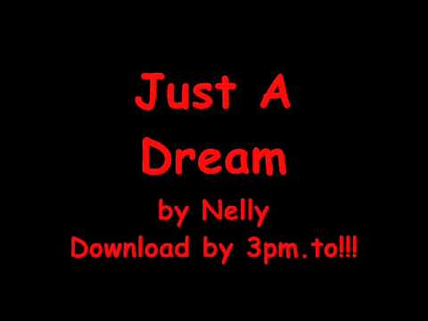 Just A Dream  Nelly  Lyrics HQ +Download