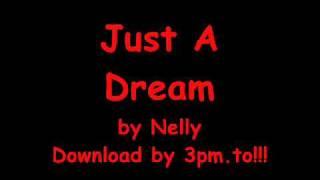 Video Just A Dream - Nelly (Official Lyrics) [HQ] +Download download MP3, 3GP, MP4, WEBM, AVI, FLV September 2018