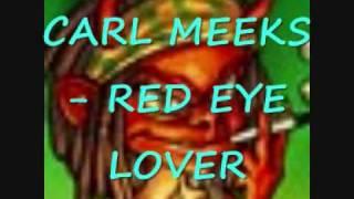 (COMPUTER RULE RIDDIM) CARL MEEKS - RED EYE LOVER.wmv