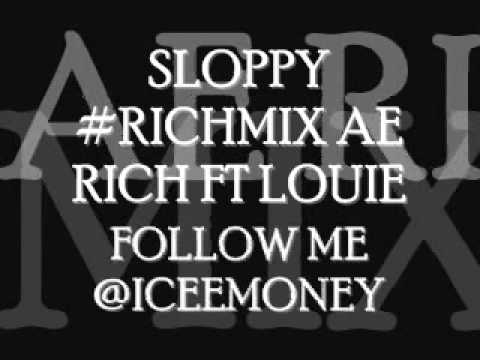 AE RICH - RAY JR SLOPPY REMIX FT LOUIE