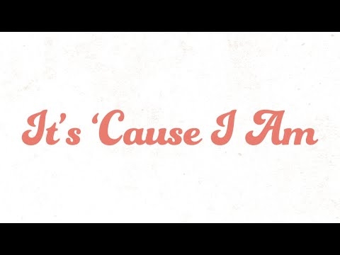 Callista Clark - It's 'Cause I Am (Lyric Video)