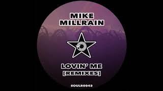Mike Millrain - Lovin' Me (#GarageHouse Mix)
