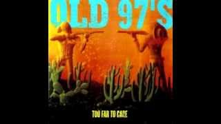 W. Tx. Teardrops, from Too Far to Care, by the Old 97