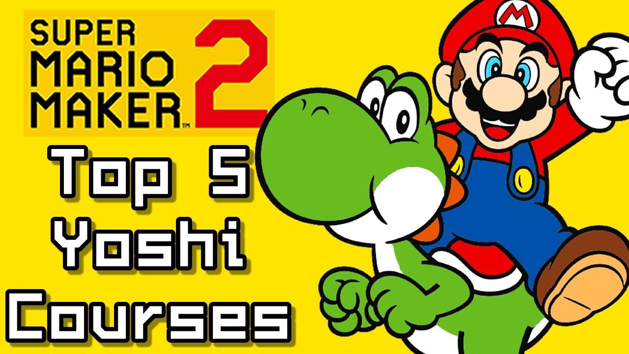 Super Mario Maker 2 Top 5 YOSHI COURSES (Switch)