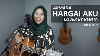 HARGAI AKU - ARMADA COVER BY REGITA ( HD AUDIO )