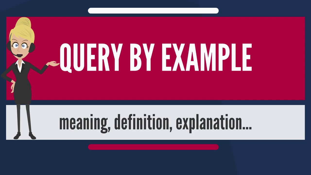 What Is Query By Example What Does Query By Example Mean -1133