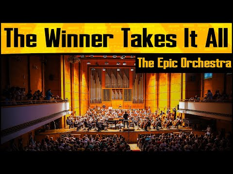 ABBA - The Winner Takes It All   Epic Orchestra