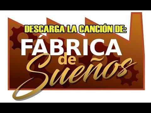 LA CANCION DE FABRICA DE SUEÑOS / INSTRUMENTAL / DESCARGA EN MP3