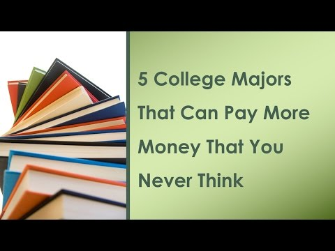 5 College Majors That Can Pay More Money That You Never Think
