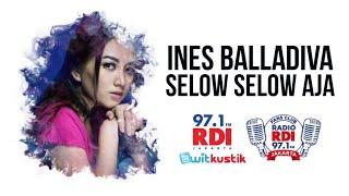 Ines Balladiva - Selow Selow Aja (RDI Twitkustik)
