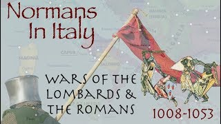 Normans in Italy // Wars of the Lombards & Byzantines (1008-1053)