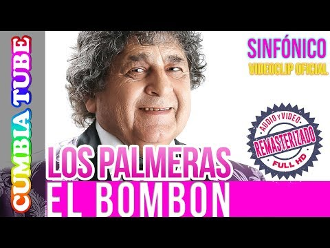 Los Palmeras - El Bombón | Sinfónico | Audio y Video Remasterizado Full HD | Cumbia Tube