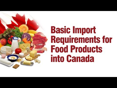 Basic Import Requirements For Food Products Into Canada