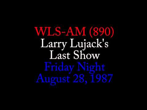 WLS-AM (890) - Larry Lujack's Last Show - Friday Night - 8/28/1987