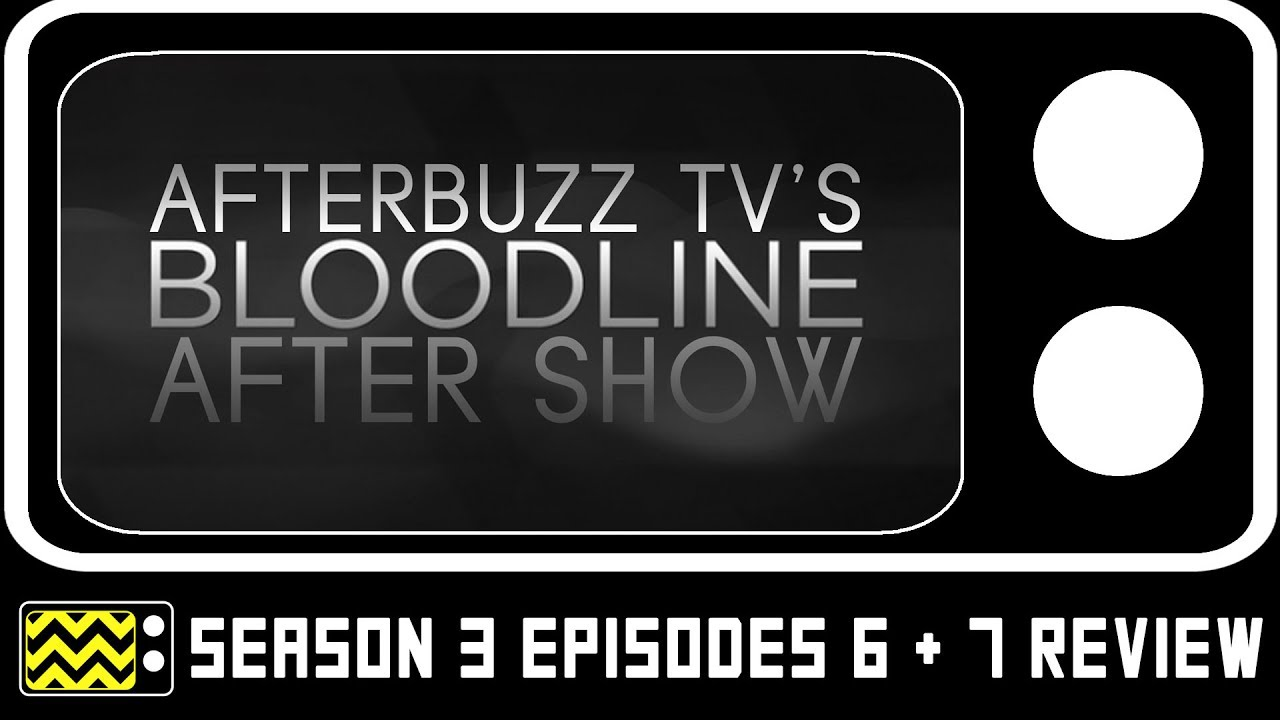 Download Bloodline Season 3 Episodes 6 & 7 Review & After Show   AfterBuzz TV