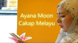 Download Video Ayana Moon Cakap Melayu MP3 3GP MP4