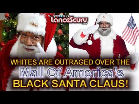 Whites Are Outraged Over The Mall Of America's Black Santa Claus! - The LanceScurv Show