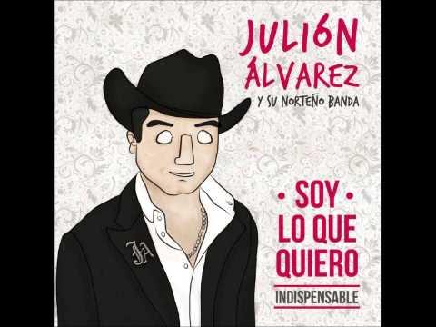 Soy Lo Que Quiero... Indispensable - Julión Álvarez [Descargar Disco]