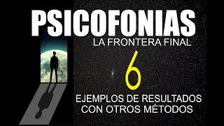 PSICOFONÍAS , LA FRONTERA FINAL - 6