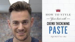 How to Style Your Hair with Cremo Thickening Paste