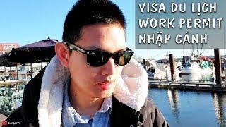 🛃Có Visa Mỹ Canada vẫn KHÔNG được Nhập Cảnh. Visitor Visa, Work Permit Canada   Quang Lê TV #176